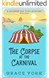 The Corpse at the Carnival (Getaway Bay Cozy Mystery Series Book 3) (English Edition)