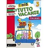Il mio tutto vacanze. Italiano. Per la Scuola elementare (Vol. 3)