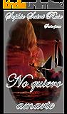 No quiero amarte (Spanish Edition)