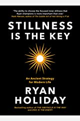 Stillness is the Key: An Ancient Strategy for Modern Life (The Way, the Enemy and the Key) Kindle Edition