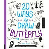 20 Ways to Draw a Butterfly and 44 Other Things with Wings: A Sketchbook for Artists, Designers, and Doodlers