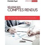 Réussir ses comptes rendus: Prises de notes, rédaction du plan, présentation générale (Livres outils - Efficacité professionn