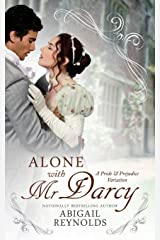 Alone with Mr. Darcy: A Pride & Prejudice Variation Paperback
