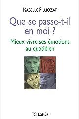 Que se passe-t-il en moi : Mieux vivre ses émotions au quotidien (Psy-Santé) Format Kindle