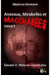 Anneaux, mirabelles et macchabées, Saison 2 : Épisode 2: Metz ne répond plus Format Kindle