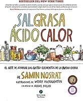 Sal, grasa, ácido, calor. El arte de dominar los cuatro elementos de la buena cocina (Neo-Cook)