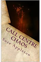 Call Centre Chaos Kindle Edition
