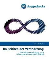 Im Zeichen der Veränderung: Persönliche Entwicklung, neue  Führungsarbeit und Nachhaltigkeit Kindle Ausgabe