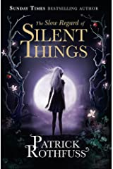 The Slow Regard of Silent Things: A Kingkiller Chronicle Novella (Kingkiller Chronicle 3) Paperback