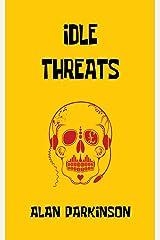 Idle Threats Kindle Edition