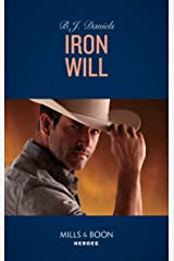 Iron Will (Mills & Boon Heroes) (Cardwell Ranch: Montana Legacy, Book 2) Kindle Edition