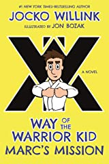 Marc's Mission: Way of the Warrior Kid Paperback