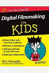 Digital Filmmaking For Kids For Dummies Paperback