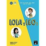 Lola y Leo 1 Libro del alumno: Lola y Leo 1 Libro del alumno