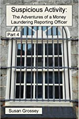 Suspicious Activity: The Adventures of a Money Laundering Reporting Officer - Part 4 Kindle Edition