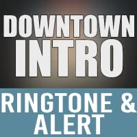 Downtown Intro Ringtone and Alert