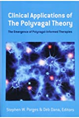 Clinical Applications of the Polyvagal Theory - The Emergence of Polyvagal-Informed Therapies (Norton Series on Interpersonal Neurobiology (Hardcover)) Hardcover
