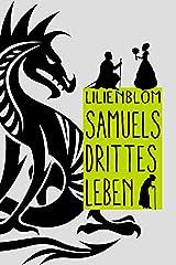 Samuels drittes Leben: Ein allegorisches Märchen über die Suche nach dem Glück Kindle Ausgabe