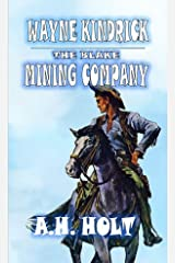 """Wayne Kindrick - The Blake Mining Company: A Classic Western Adventure From The Author of """"High Plains Fort"""" Kindle Edition"""