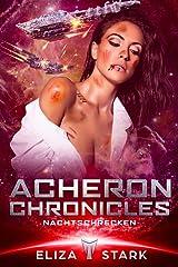 Acheron Chronicles: Nachtschrecken Kindle Ausgabe