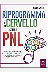 Riprogramma il tuo cervello con la PNL Formato Kindle