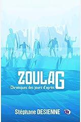 Zoulag: Chroniques des jours d'après Format Kindle