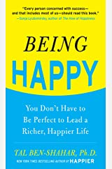 Being Happy: You Don't Have to Be Perfect to Lead a Richer, Happier Life: You Don't Have to Be Perfect to Lead a Richer, Happier Life (English Edition) Kindle Ausgabe