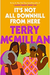 It's Not All Downhill from Here: A Novel Hardcover