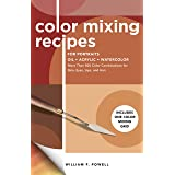 Color Mixing Recipes for Portraits: More Than 500 Color Combinations for Skin, Eyes, Lips & Hair - Includes One Color Mixing