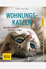 Wohnungskatzen: Wohlfühl-Basics für kleine Tiger Taschenbuch