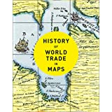 History of World Trade in Maps