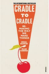 Cradle to Cradle. Remaking the Way We Make Things (Patterns of Life) Paperback