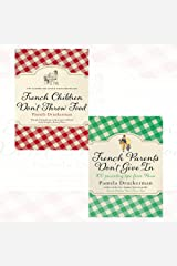 pamela druckerman collection 2 books set (french children don't throw food, french parents don't give in: 100 parenting tips from paris) Paperback