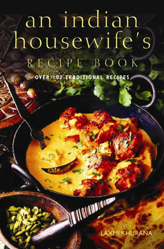 An Indian Housewife's Recipe Book: Over 100 traditional recipes 1