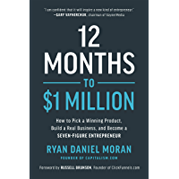 12 Months to $1 Million: How to Pick a Winning Product, Build a Real Business, and Become a Seven-Figure Entrepreneur…