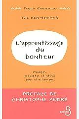 L'Apprentissage du bonheur : (L'esprit d'ouverture) (French Edition) Kindle Ausgabe