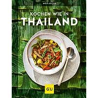 Kochen wie in Thailand (Kochen international)