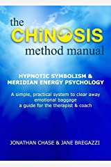 The CHiNOSIS Method: Hypnotic Symbolism & Meridian Energy Psychology a simple practical system to clear away Emotional Baggage a guide for the Therapist and Coach Kindle Edition