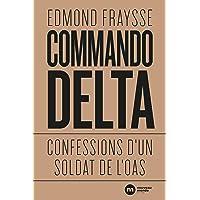 Commando Delta: Confessions d'un soldat de l'OAS
