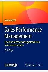 Sales Performance Management: Exzellenz im Vertrieb mit ganzheitlichen Steuerungskonzepten Kindle Ausgabe
