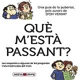 Què m\'està passant?: Las respuestas a alguna de las preguntas más embarazosas del mundo (MAEVAyoung Català)