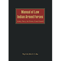 Manual of Law: Indian Armed Forces (Army, Air Force, Coast Guard)