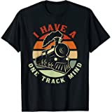 I Have A One Track Mind Funny Train T-Shirt
