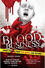 Blood Business: Crime Stories From This World And Beyond Hardcover