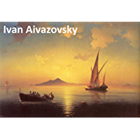 575 Color Paintings of Ivan Aivazovsky - Russian Romantic Painter (July 29, 1817 – May 5, 1900)