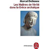 Les Maîtres de vérité en Grèce archaïque: Inédit