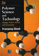 Polymer Science and Technology: Plastics, Rubber, Blends and Composites