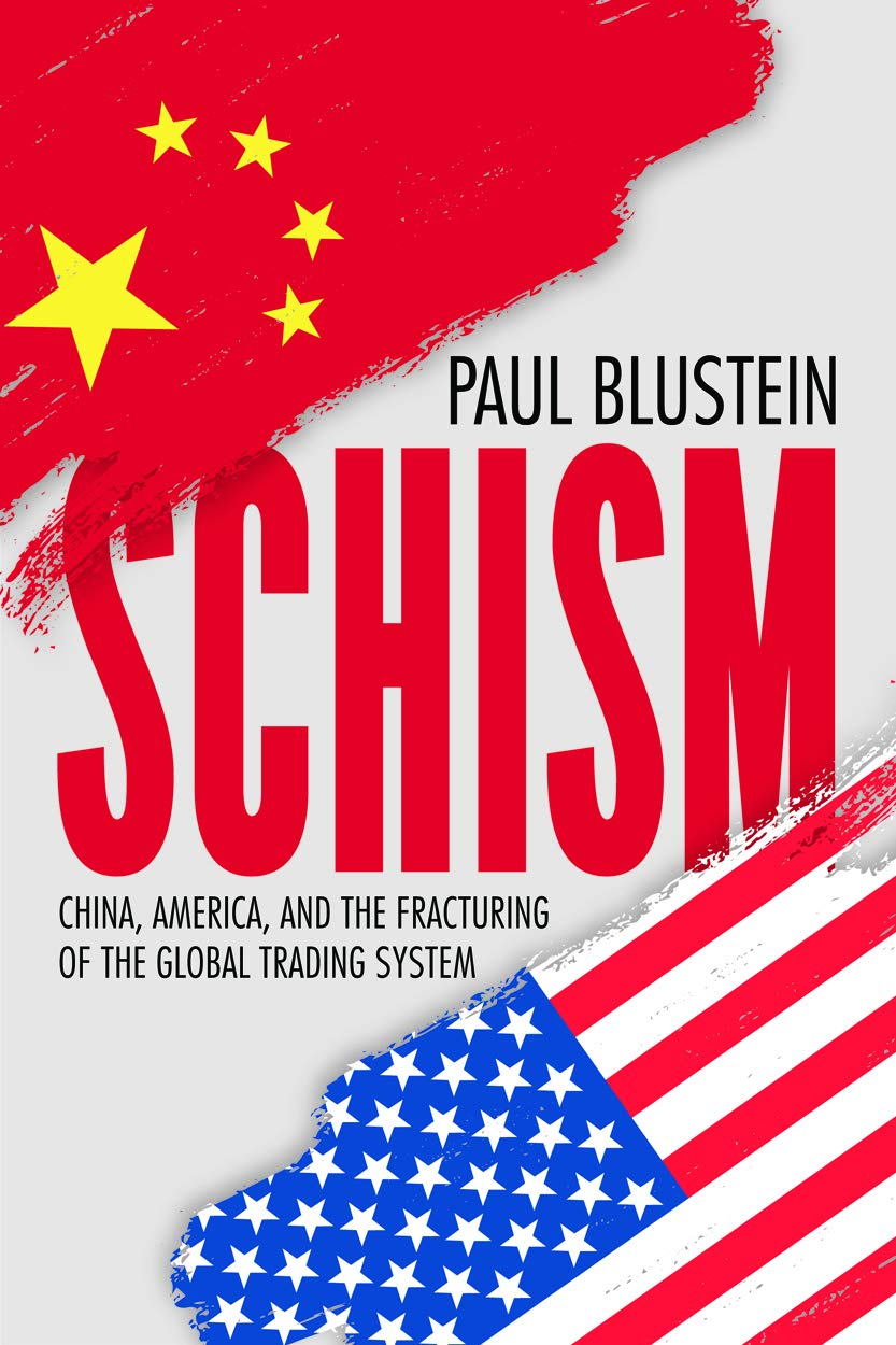 Schism: China, America and the Fracturing of the Global Trading System