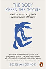 The Body Keeps the Score: Mind, Brain and Body in the Transformation of Trauma Paperback
