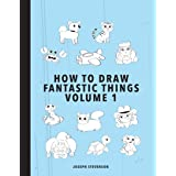 How to Draw Fantastic Things Volume 1